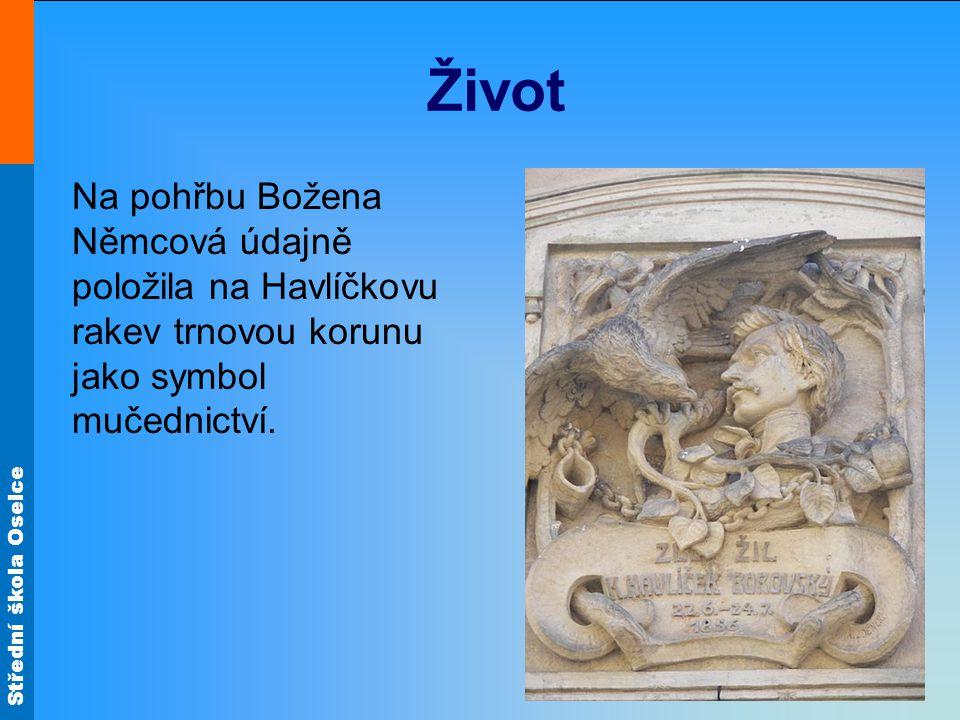 Střední škola Oselce Život Na pohřbu Božena Němcová údajně položila na Havlíčkovu rakev trnovou korunu jako symbol mučednictví.