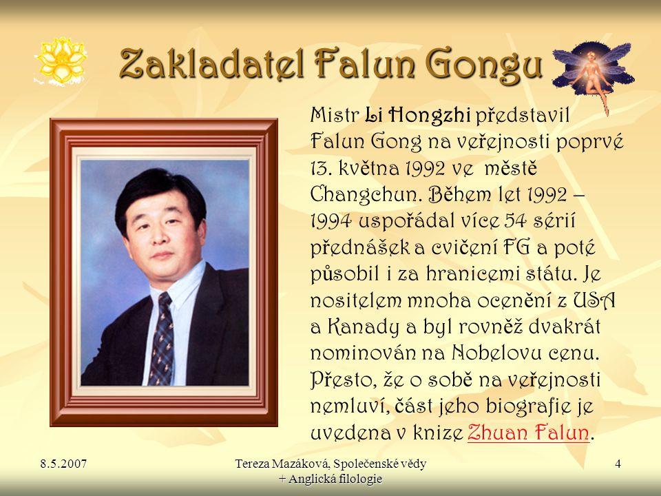 8.5.2007Tereza Mazáková, Společenské vědy + Anglická filologie 5  Narodil se 13.