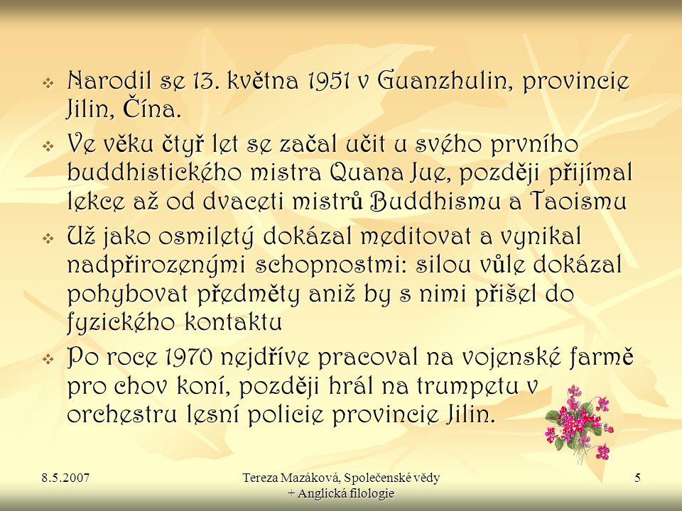 8.5.2007Tereza Mazáková, Společenské vědy + Anglická filologie 6  V dob ě od 1978-1982 byl zam ě stnán jako z ř ízenec v hotelu provozovaném lesní policií provincie Jilin.
