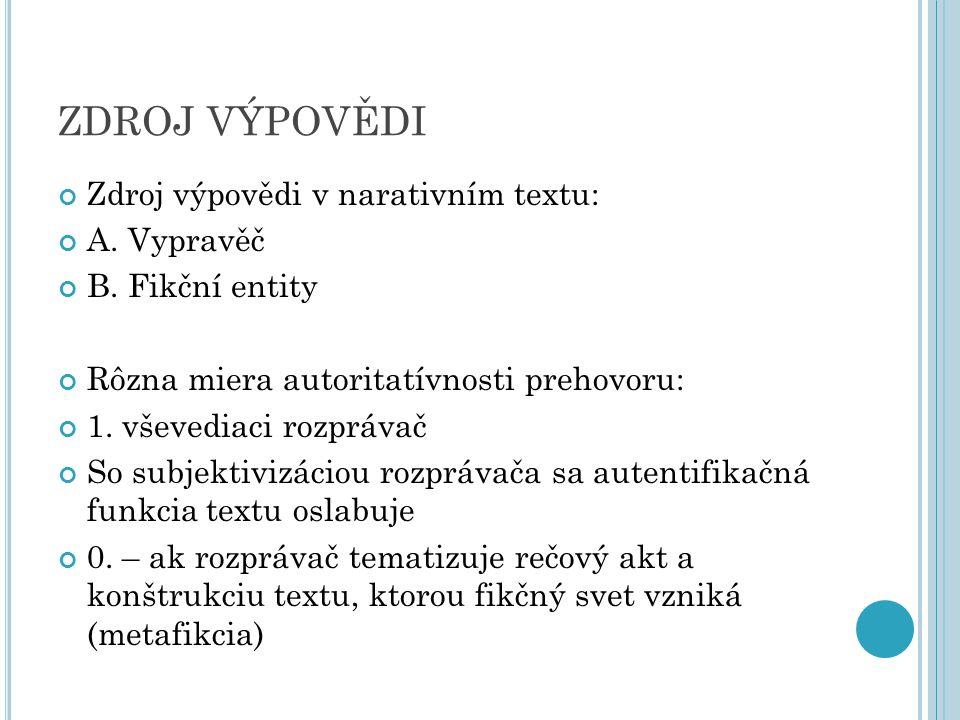 ZDROJ VÝPOVĚDI Zdroj výpovědi v narativním textu: A.