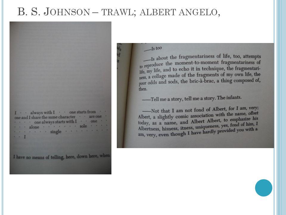 B. S. J OHNSON – TRAWL ; ALBERT ANGELO,