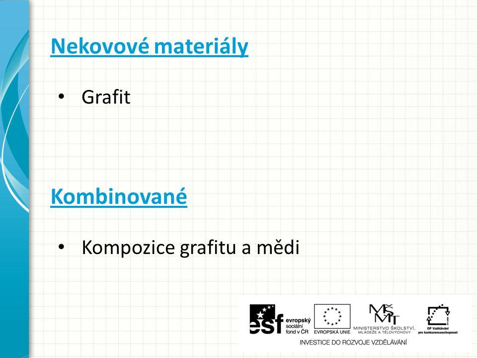 Nekovové materiály Grafit Kombinované Kompozice grafitu a mědi