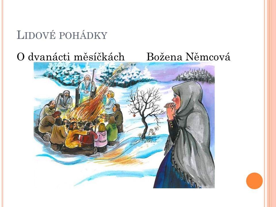 L IDOVÉ POHÁDKY O dvanácti měsíčkách Božena Němcová