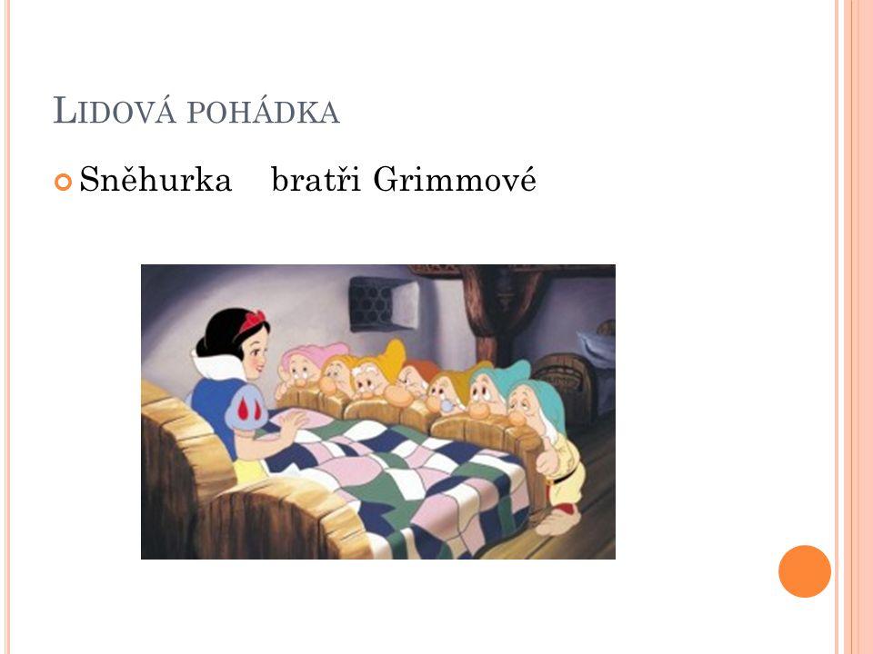 L IDOVÁ POHÁDKA Sněhurka bratři Grimmové