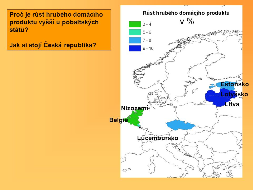 Proč je růst hrubého domácího produktu vyšší u pobaltských států? Jak si stojí Česká republika? Litva Lotyšsko Estonsko Nizozemí Belgie Lucembursko