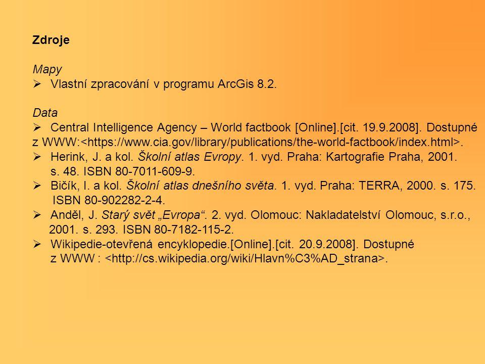 Zdroje Mapy  Vlastní zpracování v programu ArcGis 8.2. Data  Central Intelligence Agency – World factbook [Online].[cit. 19.9.2008]. Dostupné z WWW: