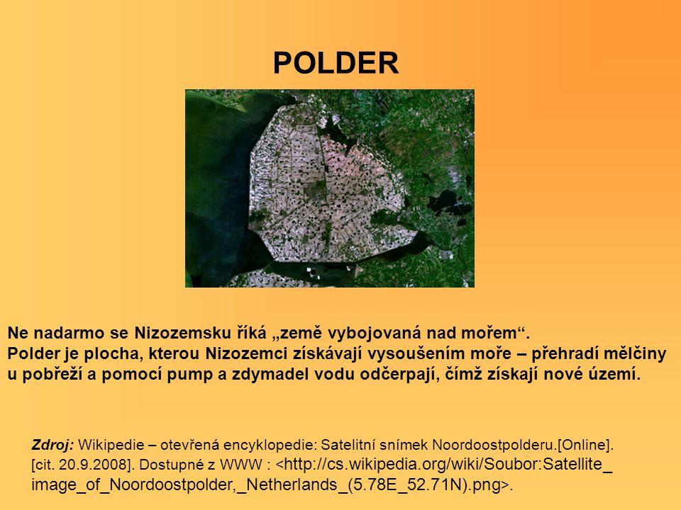"""POLDER Ne nadarmo se Nizozemsku říká """"země vybojovaná nad mořem"""". Polder je plocha, kterou Nizozemci získávají vysoušením moře – přehradí mělčiny u po"""