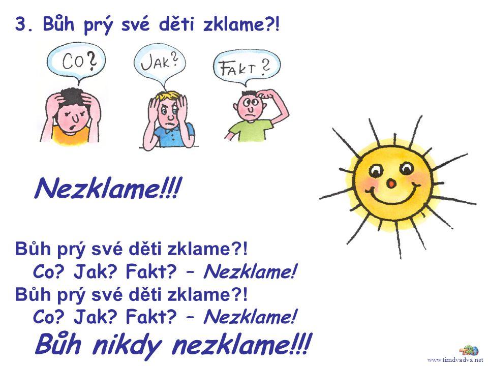 www.timdvadva.net 3.Bůh prý své děti zklame?. Nezklame!!.
