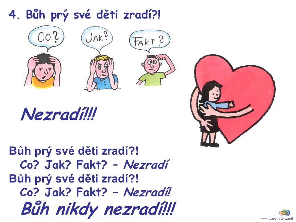 www.timdvadva.net 4.Bůh prý své děti zradí?. Nezradí!!.