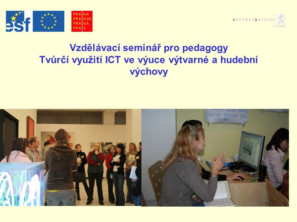 Vzdělávací seminář pro pedagogy Tvůrčí využití ICT ve výuce výtvarné a hudební výchovy