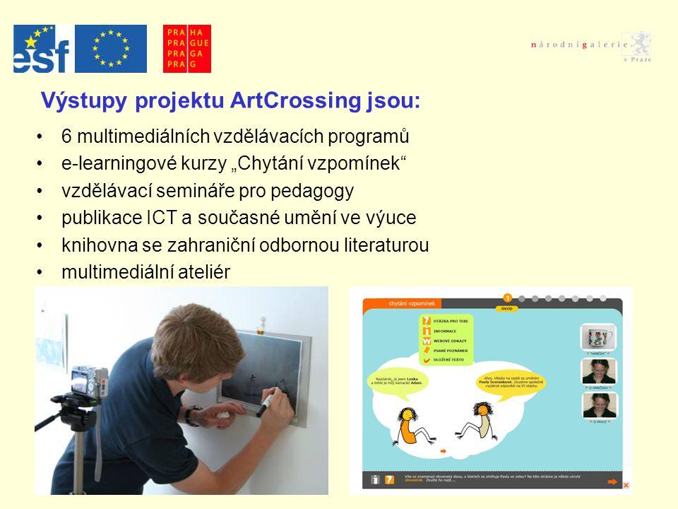 """Výstupy projektu ArtCrossing jsou: 6 multimediálních vzdělávacích programů e-learningové kurzy """"Chytání vzpomínek vzdělávací semináře pro pedagogy publikace ICT a současné umění ve výuce knihovna se zahraniční odbornou literaturou multimediální ateliér"""