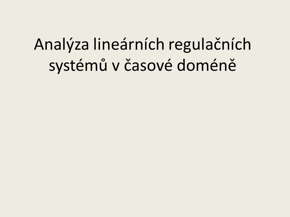 Studijní materiál Chapter 4 Time-Domain Analysis of Linear Control Systems