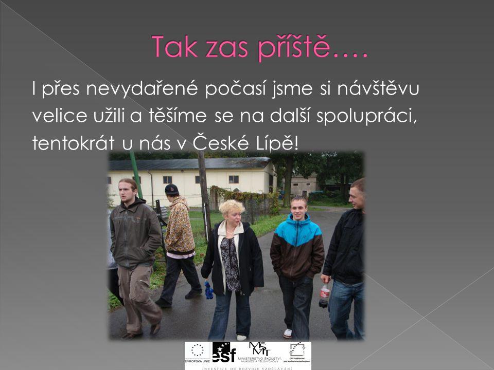 I přes nevydařené počasí jsme si návštěvu velice užili a těšíme se na další spolupráci, tentokrát u nás v České Lípě!