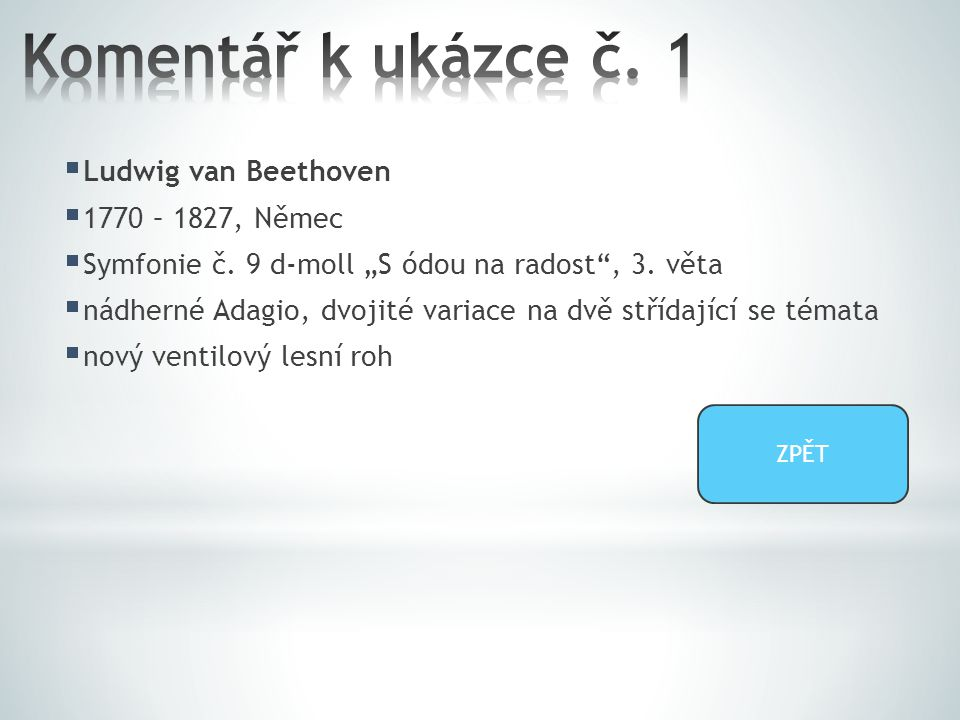  Ludwig van Beethoven  1770 – 1827, Němec  Symfonie č.