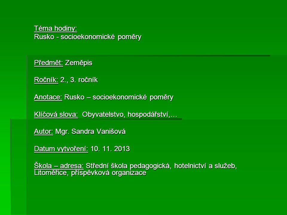Téma hodiny: Rusko - socioekonomické poměry Předmět: Zeměpis Ročník: 2., 3.