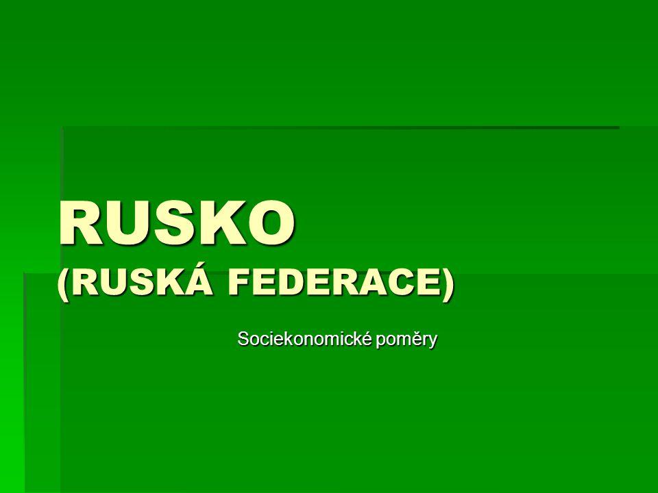 RUSKO (RUSKÁ FEDERACE) Sociekonomické poměry