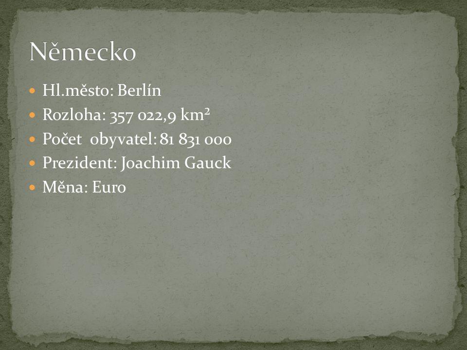 Hl.město: Berlín Rozloha: 357 022,9 km² Počet obyvatel: 81 831 000 Prezident: Joachim Gauck Měna: Euro