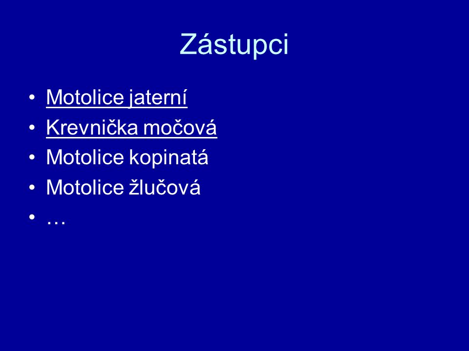 Zástupci Motolice jaterní Krevnička močová Motolice kopinatá Motolice žlučová …