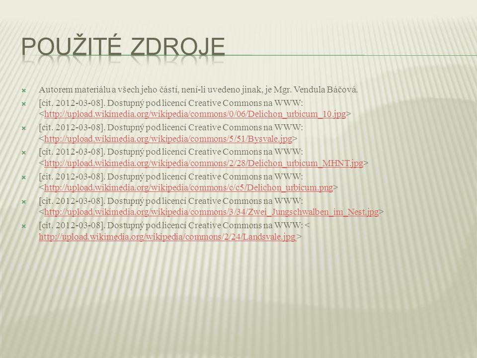  Autorem materiálu a všech jeho částí, není-li uvedeno jinak, je Mgr. Vendula Báčová.  [cit. 2012-03-08]. Dostupný pod licencí Creative Commons na W