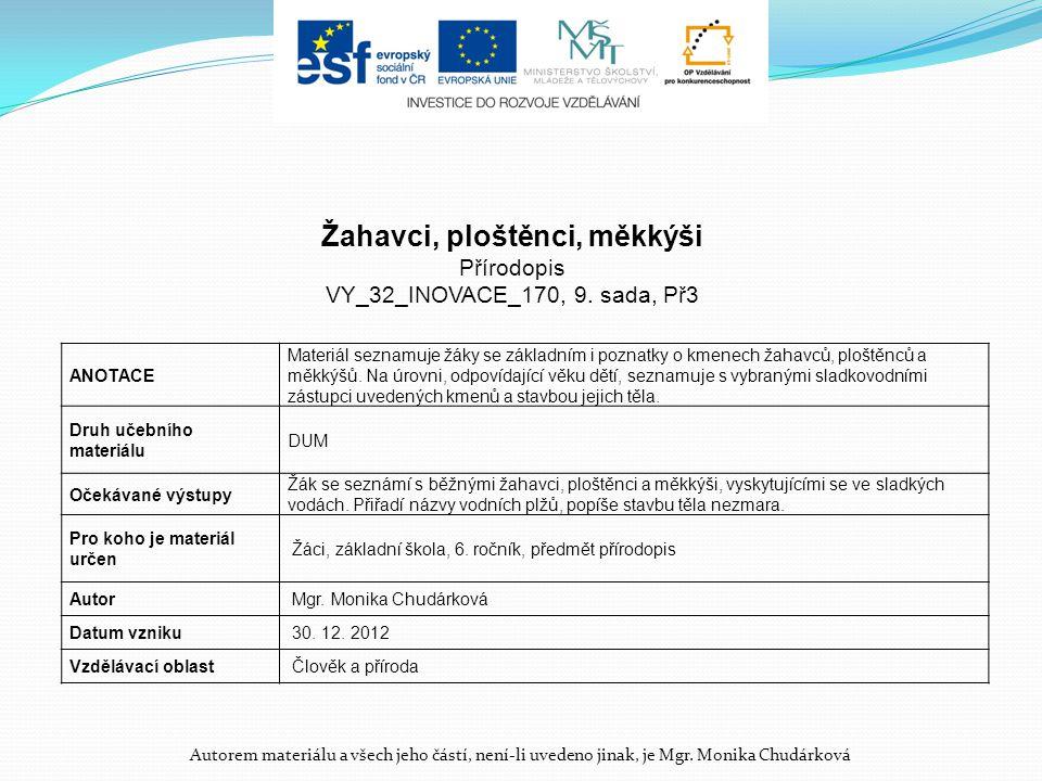 Autorem materiálu a všech jeho částí, není-li uvedeno jinak, je Mgr. Monika Chudárková ANOTACE Materiál seznamuje žáky se základním i poznatky o kmene