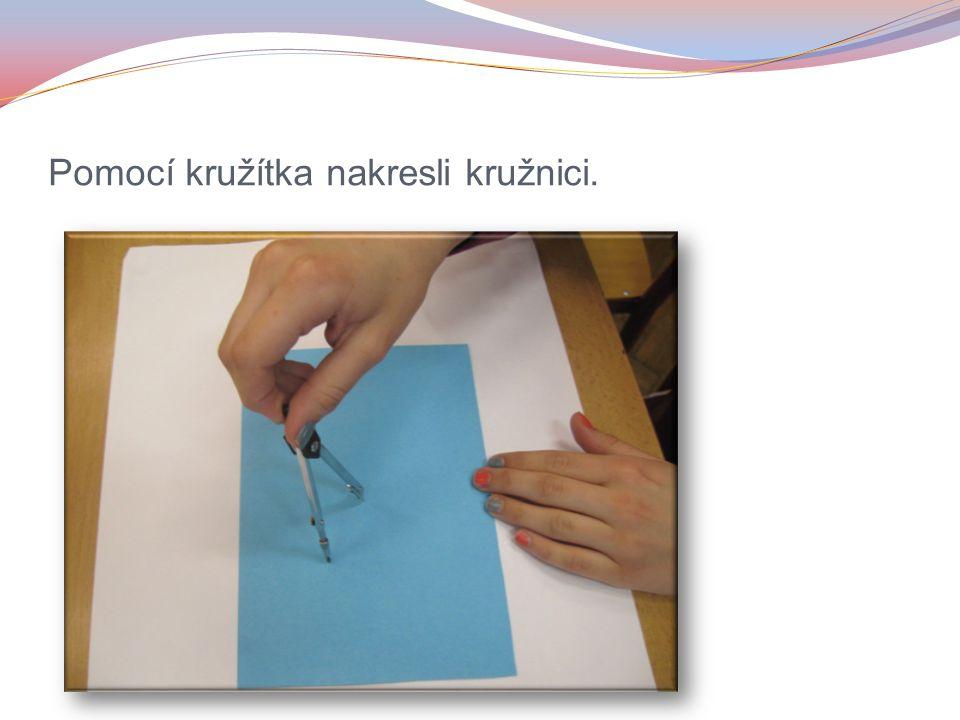 Pomocí kružítka nakresli kružnici.