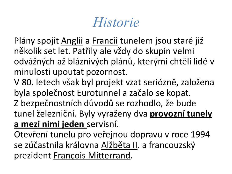Historie Plány spojit Anglii a Francii tunelem jsou staré již několik set let. Patřily ale vždy do skupin velmi odvážných až bláznivých plánů, kterými