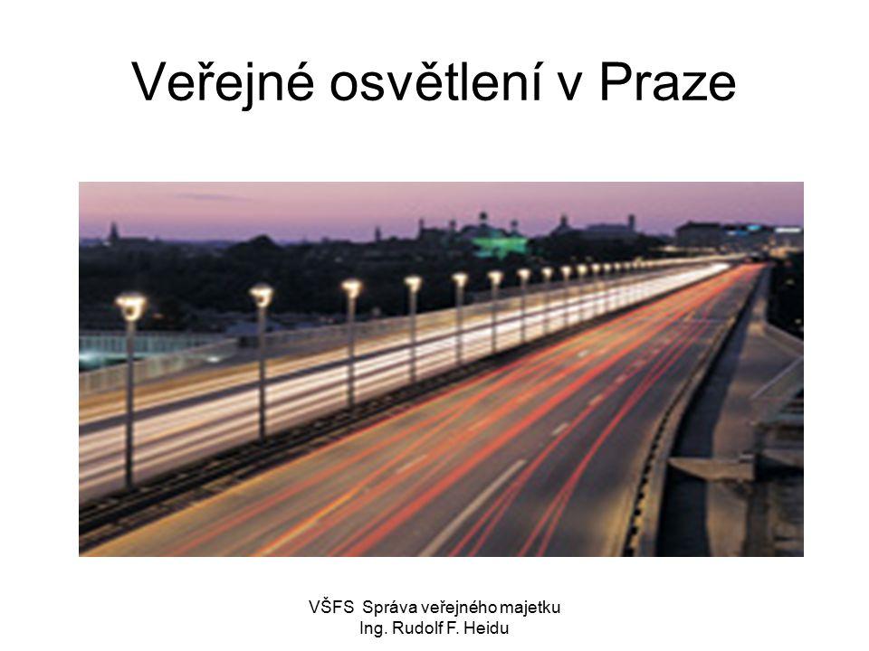 VŠFS Správa veřejného majetku Ing. Rudolf F. Heidu Veřejné osvětlení v Praze