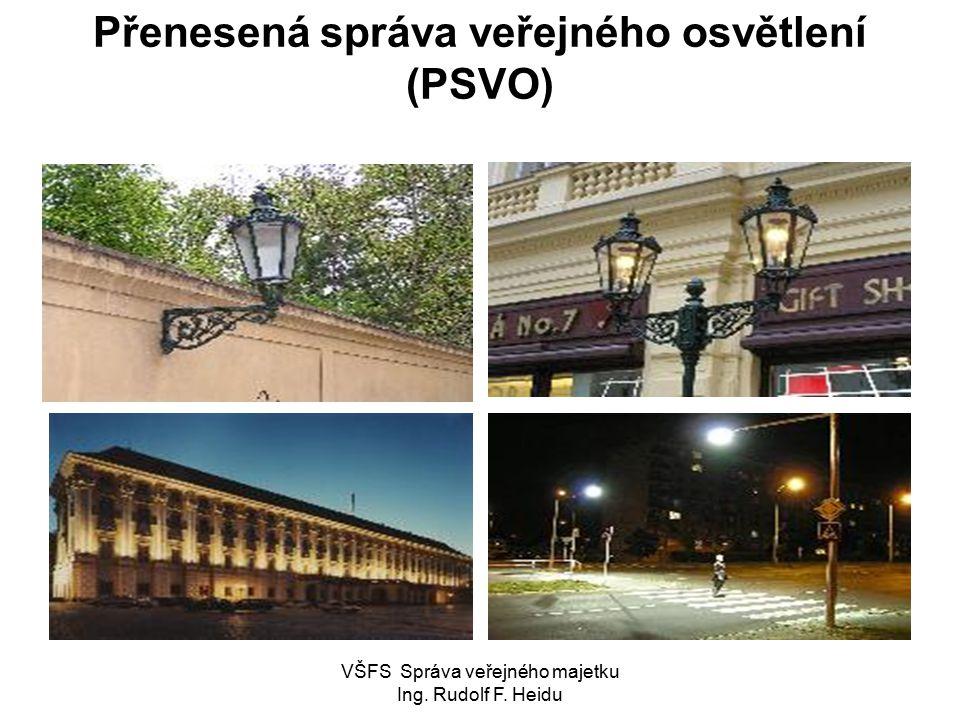VŠFS Správa veřejného majetku Ing. Rudolf F. Heidu Přenesená správa veřejného osvětlení (PSVO)