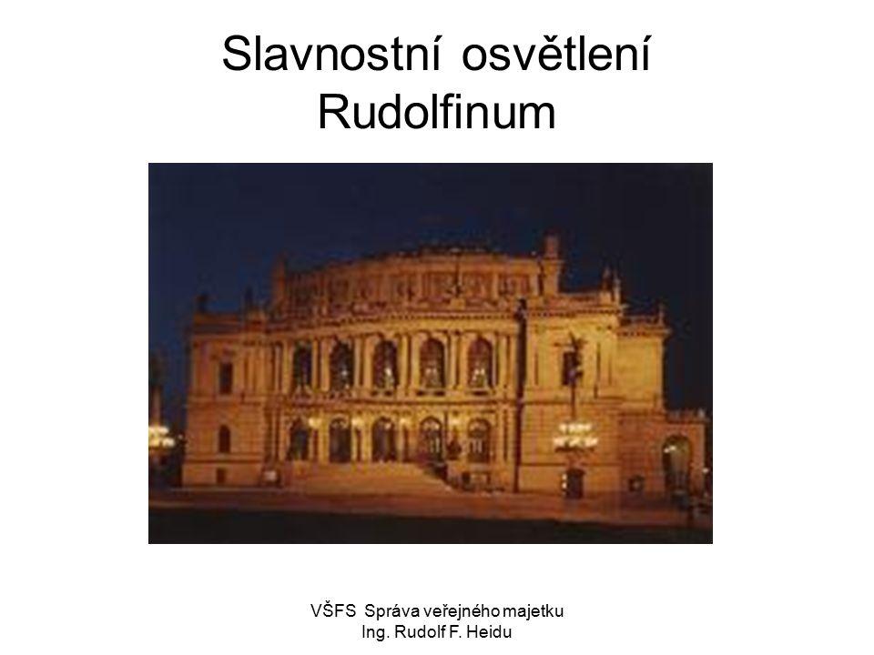 VŠFS Správa veřejného majetku Ing. Rudolf F. Heidu Slavnostní osvětlení Rudolfinum