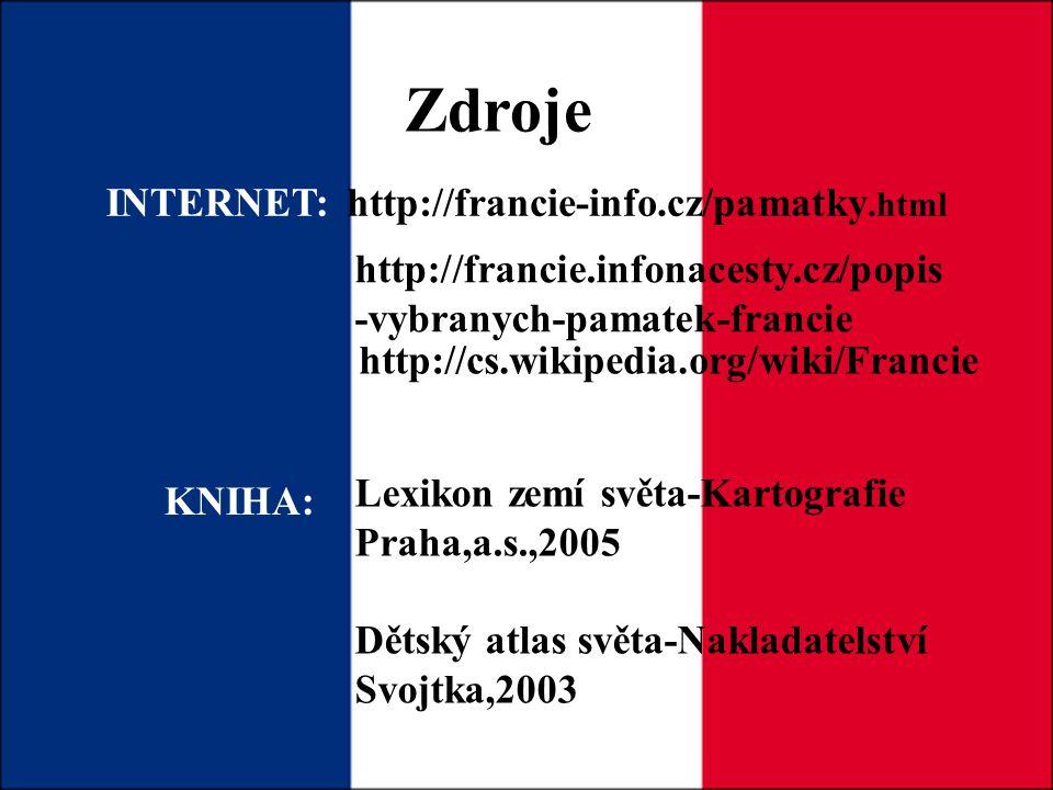 Zdroje http://cs.wikipedia.org/wiki/Francie http://francie-info.cz/pamatky.html http://francie.infonacesty.cz/popis -vybranych-pamatek-francie INTERNE