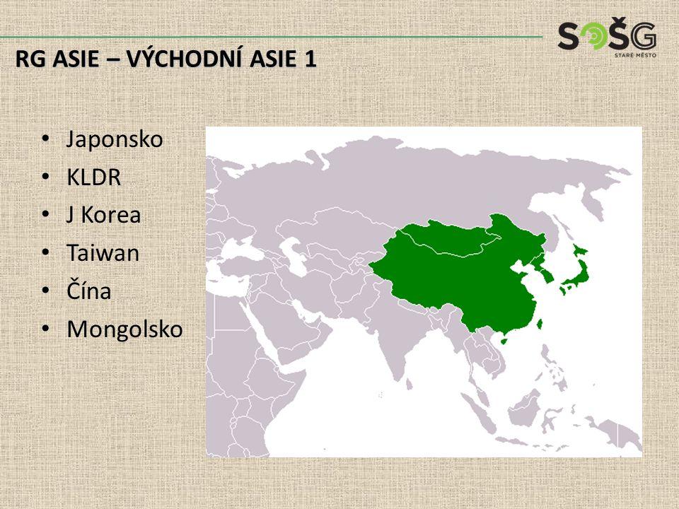 Japonsko KLDR J Korea Taiwan Čína Mongolsko RG ASIE – VÝCHODNÍ ASIE 1