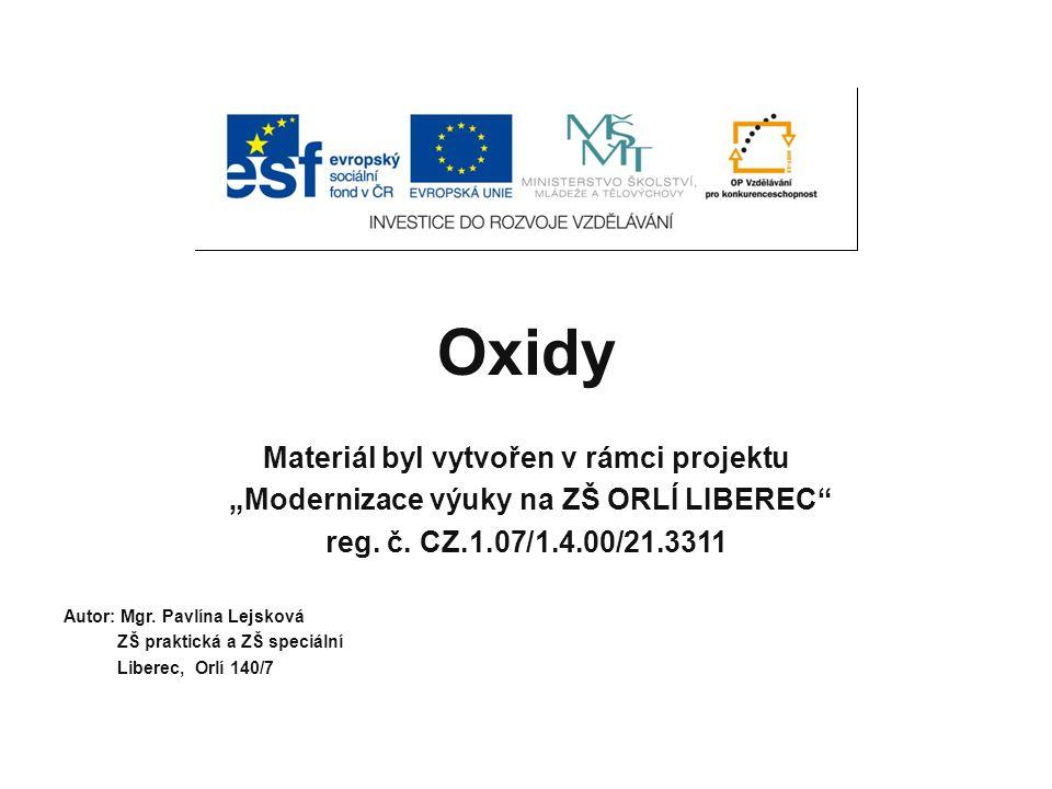 """Oxidy Materiál byl vytvořen v rámci projektu """"Modernizace výuky na ZŠ ORLÍ LIBEREC reg."""