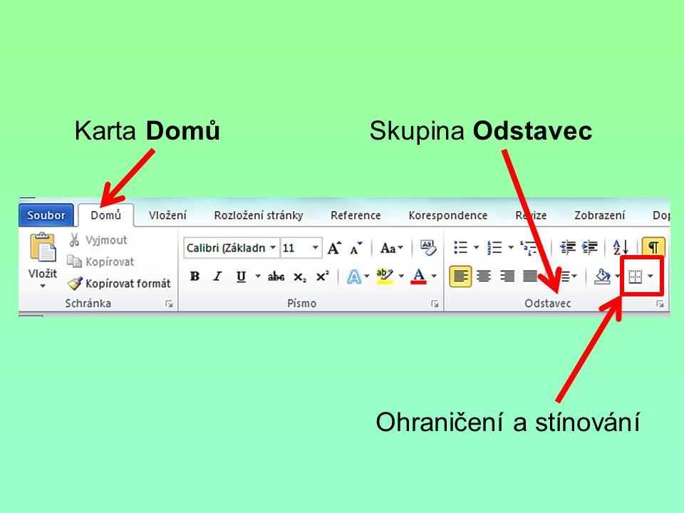 Anotace: Práce s dokumentem MS Word – práce s textem – ohraničení a stínování textu.