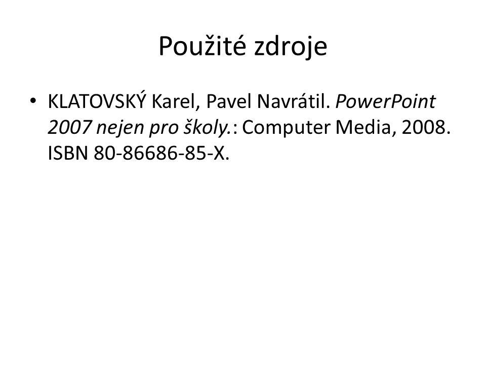 Použité zdroje KLATOVSKÝ Karel, Pavel Navrátil.