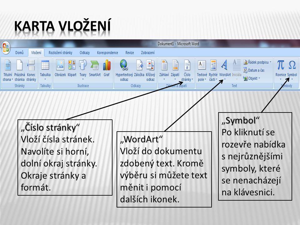 "WordArt ""WordArt Vloží do dokumentu zdobený text."