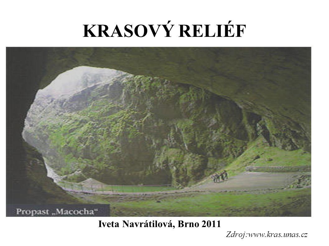 KRASOVÝ RELIÉF Iveta Navrátilová, Brno 2011 Zdroj:www.kras.unas.cz