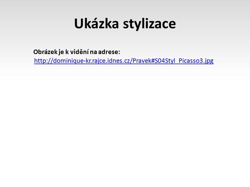 Ukázka stylizace http://dominique-kr.rajce.idnes.cz/Pravek#S04Styl_Picasso3.jpg Obrázek je k vidění na adrese: