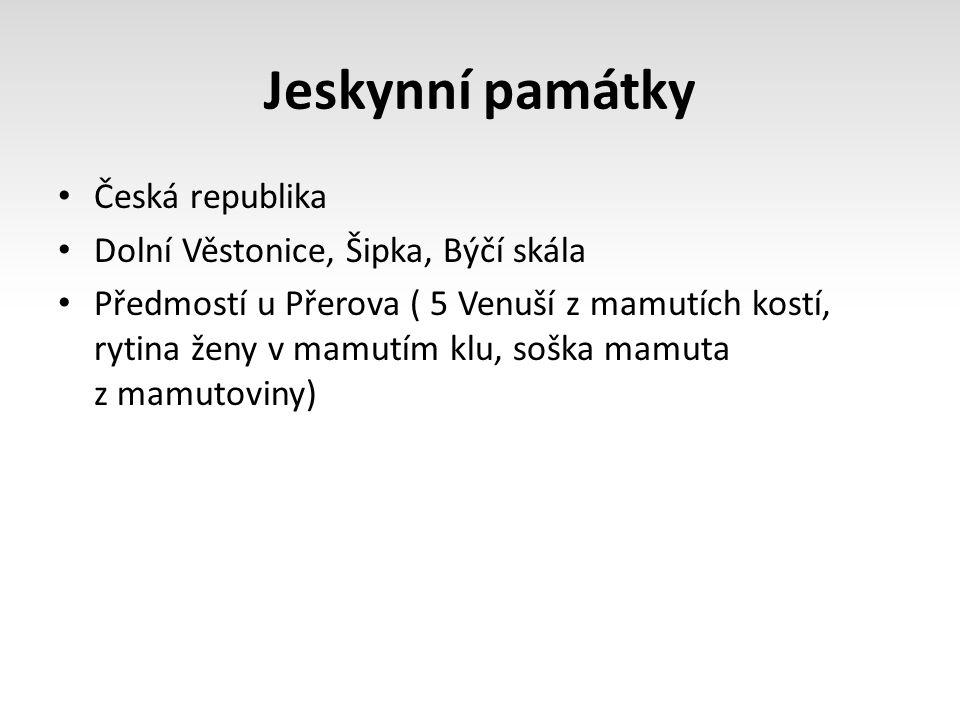 Jeskynní památky Česká republika Dolní Věstonice, Šipka, Býčí skála Předmostí u Přerova ( 5 Venuší z mamutích kostí, rytina ženy v mamutím klu, soška