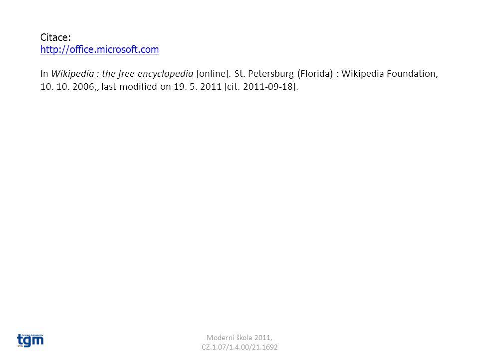Moderní škola 2011, CZ.1.07/1.4.00/21.1692 Citace: http://office.microsoft.com In Wikipedia : the free encyclopedia [online]. St. Petersburg (Florida)