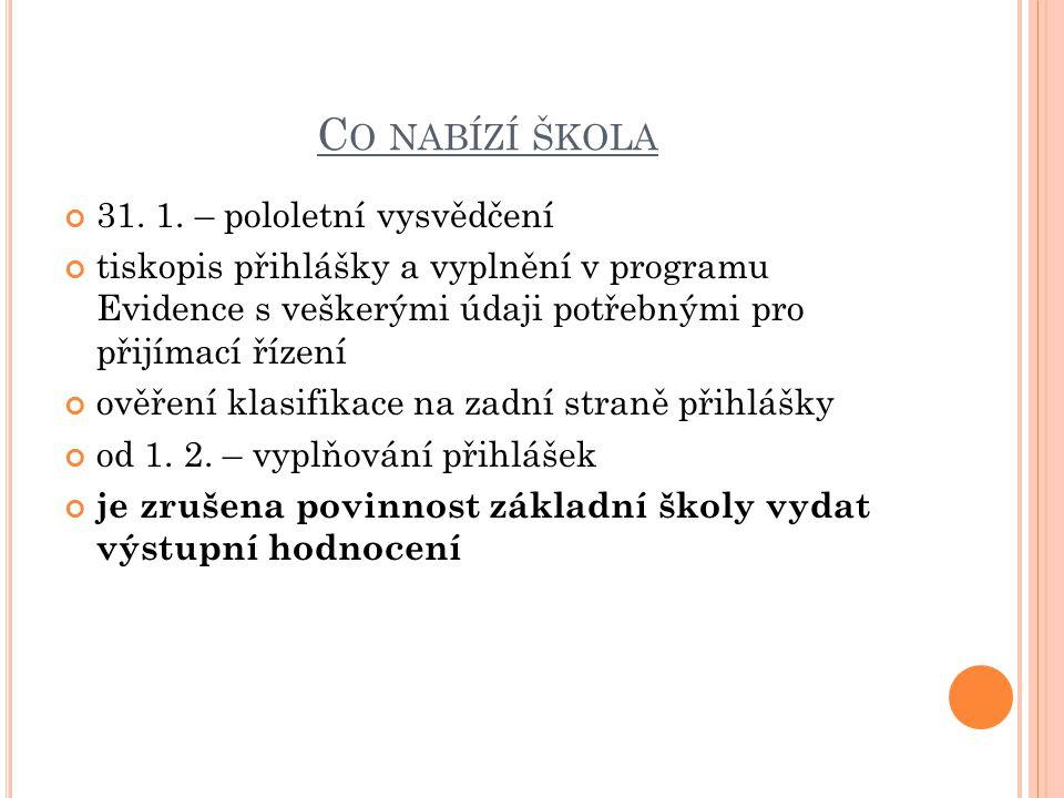 C O NABÍZÍ ŠKOLA 31. 1.
