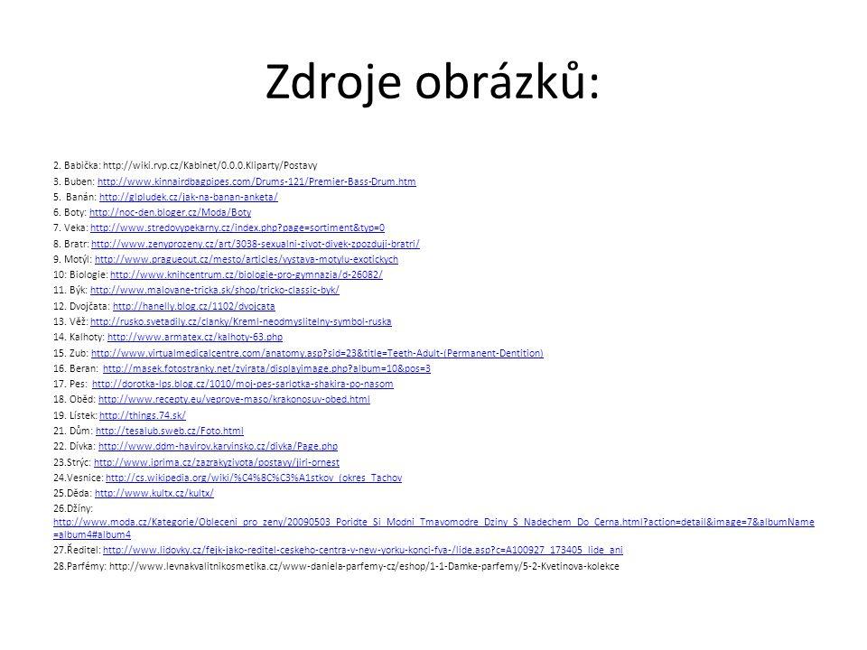 Zdroje obrázků: 2. Babička: http://wiki.rvp.cz/Kabinet/0.0.0.Kliparty/Postavy 3.