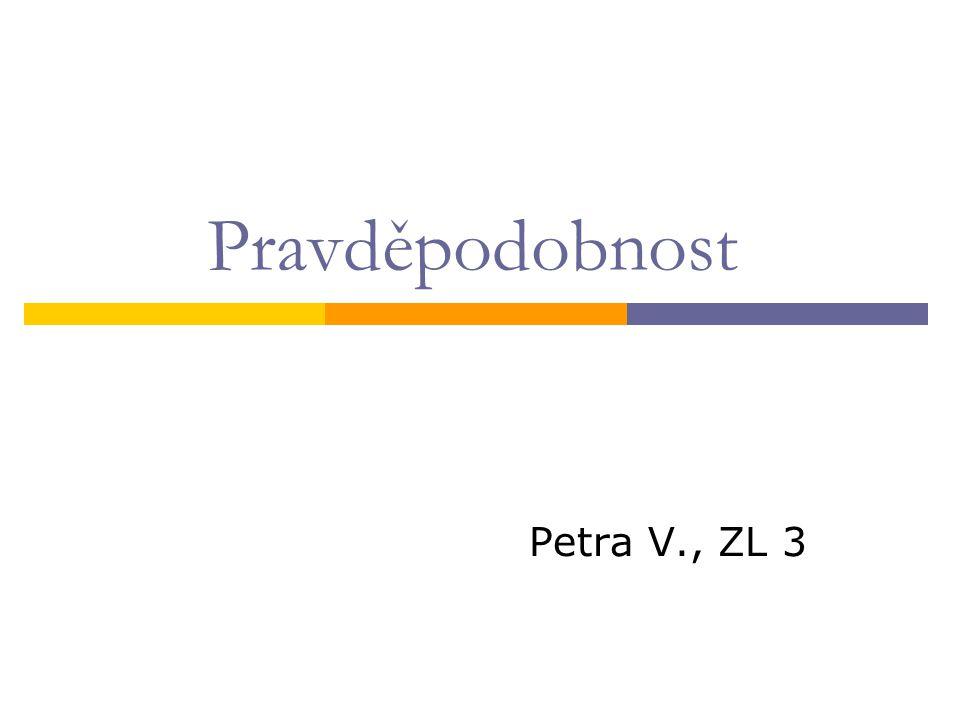 Pravděpodobnost Petra V., ZL 3