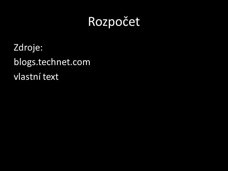 Rozpočet Zdroje: blogs.technet.com vlastní text