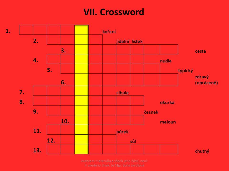 VII. Crossword Autorem materiálu a všech jeho částí, není- li uvedeno jinak, je Mgr. Soňa Jarošová
