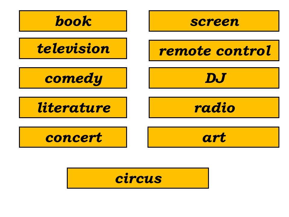 comedy concert television radioliterature DJ screen remote control book art circus