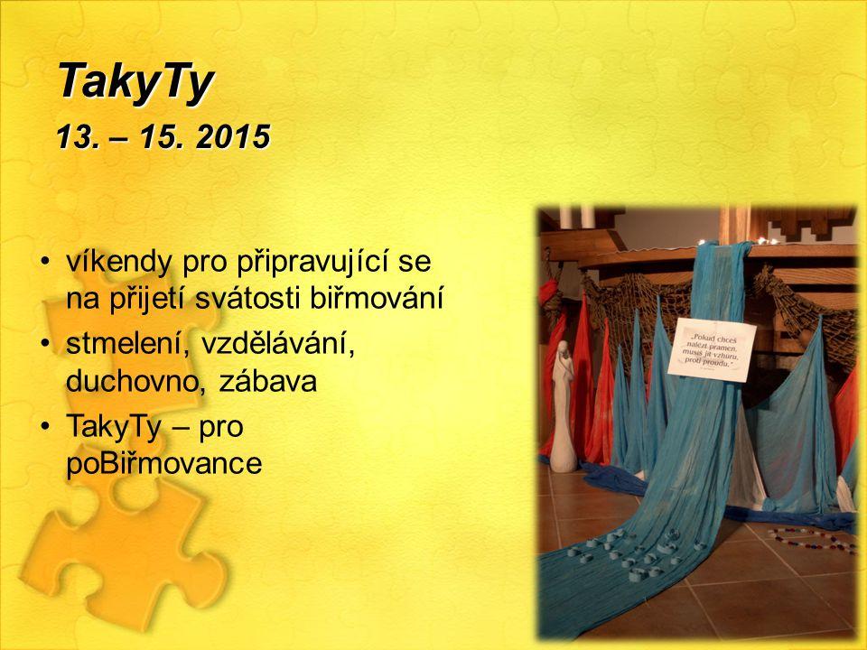 víkendy pro připravující se na přijetí svátosti biřmování stmelení, vzdělávání, duchovno, zábava TakyTy – pro poBiřmovance TakyTy 13. – 15. 2015