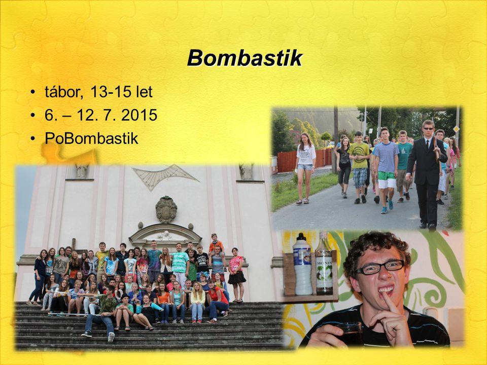 Bombastik tábor, 13-15 let 6. – 12. 7. 2015 PoBombastik