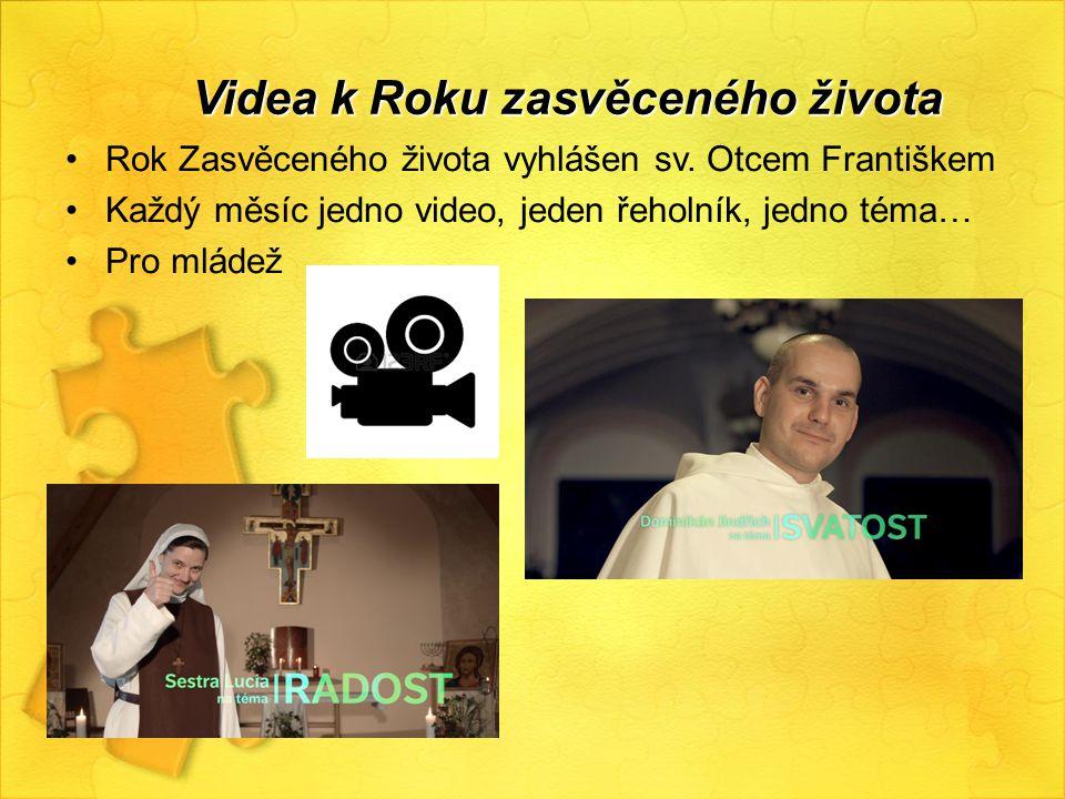 Rok Zasvěceného života vyhlášen sv. Otcem Františkem Každý měsíc jedno video, jeden řeholník, jedno téma… Pro mládež Videa k Roku zasvěceného života