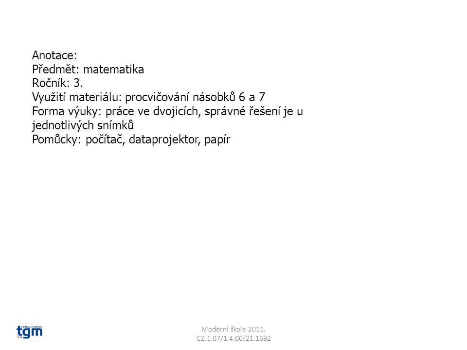 Moderní škola 2011, CZ.1.07/1.4.00/21.1692 Vyzkoušejte se vzájemně z násobků 6.