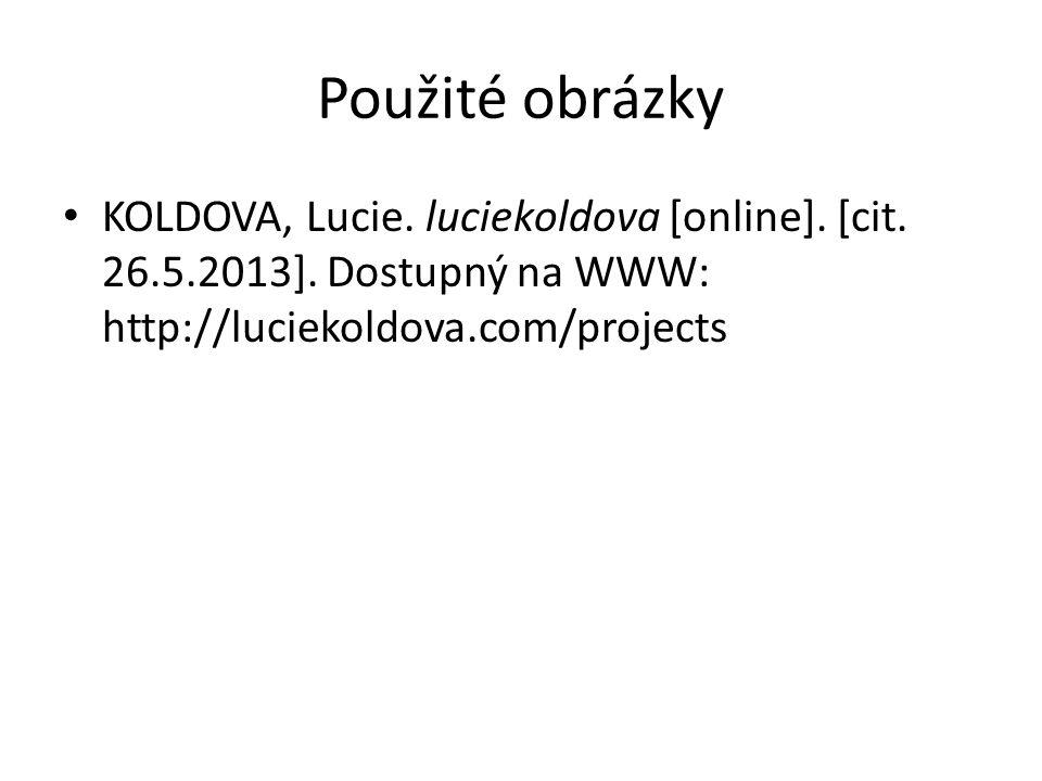 Použité obrázky KOLDOVA, Lucie. luciekoldova [online].